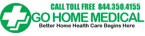 Go Home Medical - Better Home Health Care Begins Here™